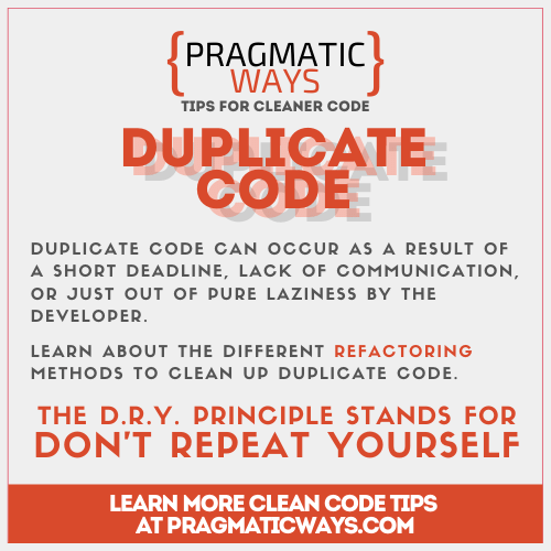 Duplicate Code is Code Smell. Follow the DRY principle