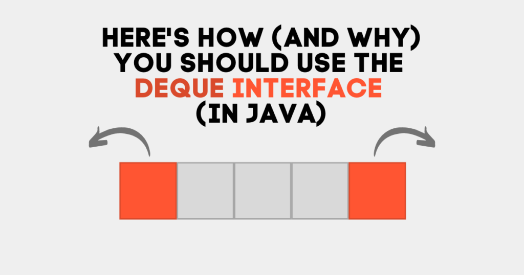 why you should use the deque interface in java